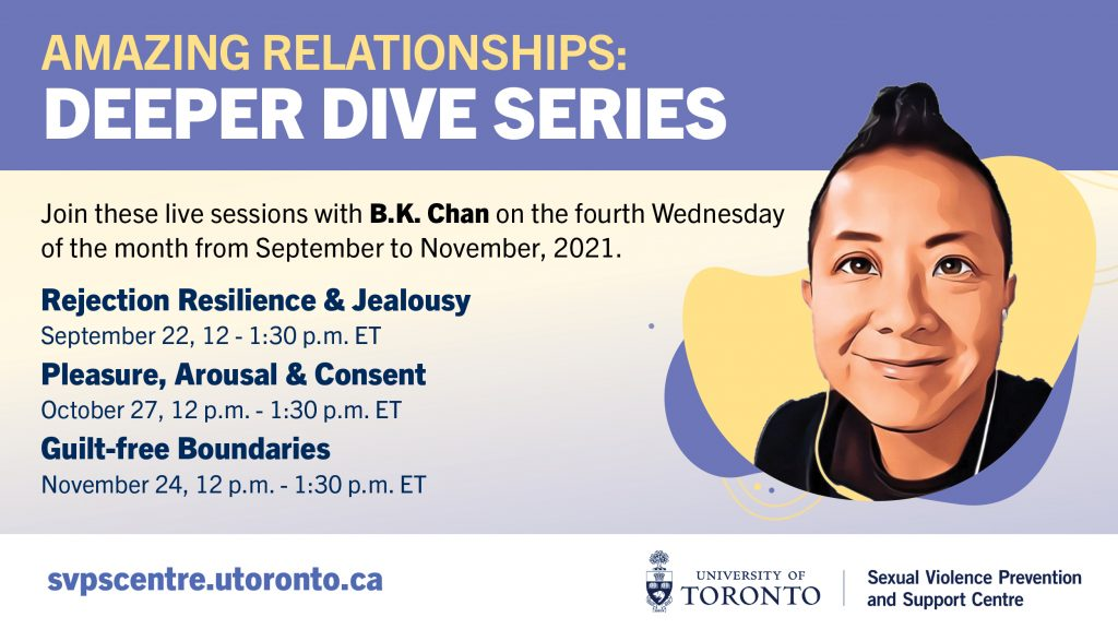 Poster reads: Amazing Relationships: Deeper Dive Series. Join these live sessions with B.K. Chan on the fourth Wednesday of the month from September to November, 2021. A picture of B.K. Chan underlayed by yellow and purple blobs is to the left of the event titles, dates, and times - also listed below the image.